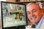 HISTORY MAN: Llangadog author Graham Watkins has chronicled the rise of the Iron Masters in his new novel.